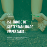 Conheça o ISE: Índice de Sustentabilidade Empresarial