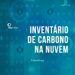 5 Benefícios de um Inventário de Carbono na Nuvem