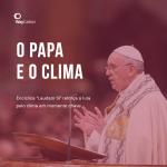 O Papa é Pop. E Amigo do Clima.