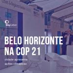 Belo Horizonte participa da COP 21 e se destaca
