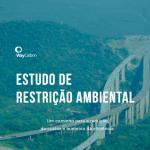 Estudo de Restrição: reduza o custo do licenciamento ambiental