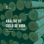 ACV: a ferramenta para a sustentabilidade dos negócios