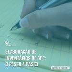 Elaboração de Inventários de GEE: o passo a passo