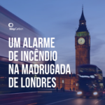 Opinião | Um alarme de incêndio na madrugada de Londres