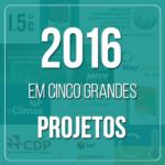 Trabalhos que dão orgulho: 5 grandes projetos de 2016!