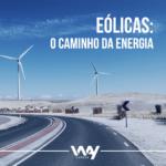 Energia Eólica ganha destaque no cenário elétrico brasileiro